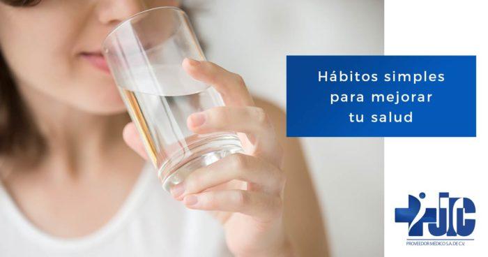 Hábitos simples para mejorar tu salud